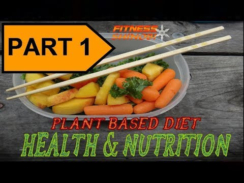 Plant Base Diet  [Part 1] : Health & Nutrition
