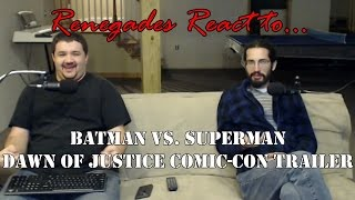 Renegades React to... Batman vs. Superman Comic-Con Trailer