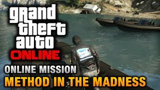GTA Online - Mission - Method in the Madness [Hard Difficulty]