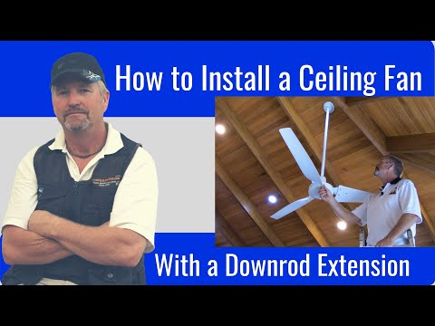how-to-install-a-ceiling-fan-with-an-extended-downrod