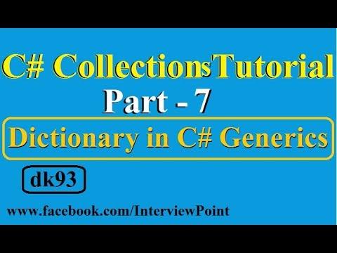 C#.Net Collections Tutorial Part-7 | Dictionary in C# Generics | C# Generic Dictionary