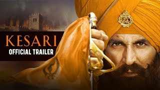Kesari | Official Trailer | Akshay Kumar | Parineeti Chopra | Anurag Singh | 21st March thumbnail