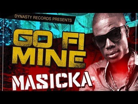 Masicka - Go Fi Mine - November 2014