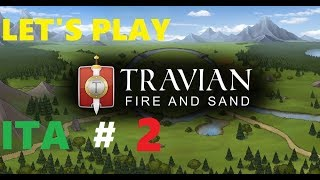 TRAVIAN FIRE AND SAND Let's Play 2 ITA Zappare