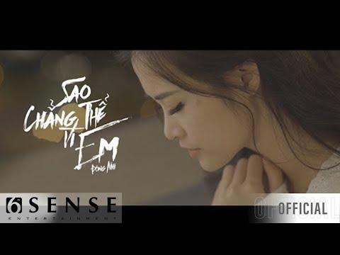 SAO CHẲNG THỂ VÌ EM - ĐÔNG NHI | Official Music Video