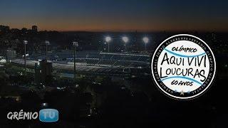 Aqui vivi loucuras - Estádio Olímpico Monumental 60 anos | GRÊMIOTV