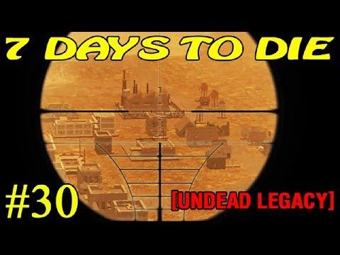 7 Days to Die [ Undead Legacy ]  ► Неподготовленный поход ► №30
