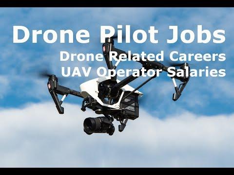 Drone Pilot Jobs.  Drone Related Careers.  UAV Operator Salaries.