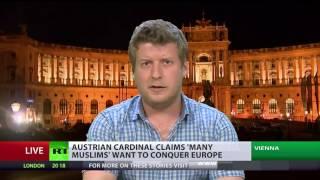 Muslims want 'Islamic conquest of Europe', Austrian cardinal says (Debate)