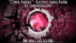 "(Steven Universe) ""Other Friends"" - Electro Swing Remix (StardustLegend)"