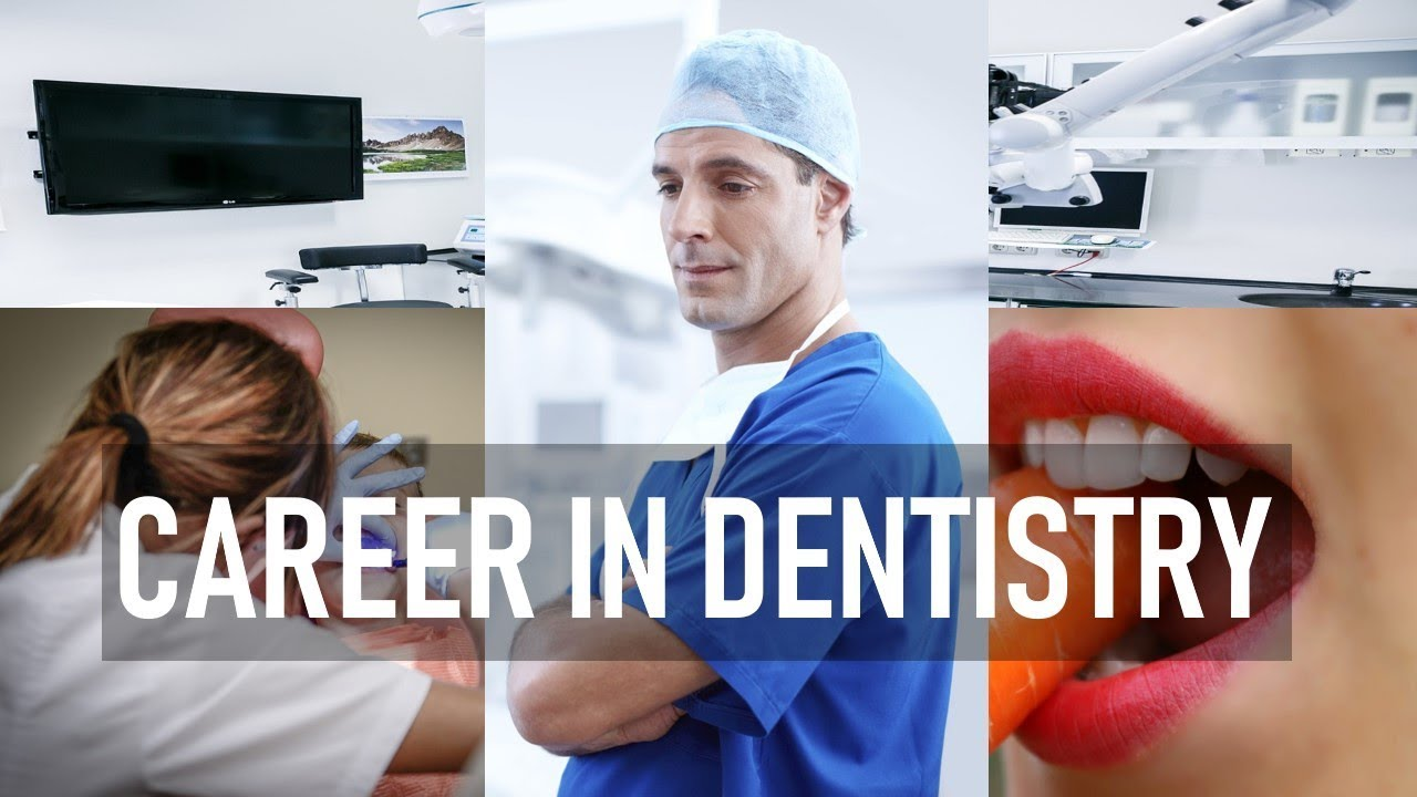 DENTISTRY AS A CAREER | HOW TO BECOME A DENTIST