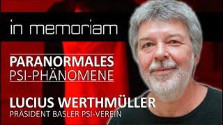 Paranormales und PSI Phänomene - Lucius Werthmüller, Präsident des Basler PSI-Vereins