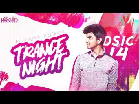 Trance Night Bollywood 2017 Mashup Disc-14 || DJ Harshid