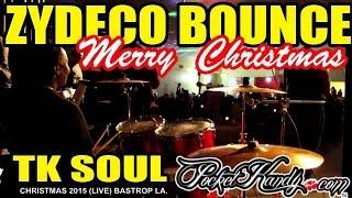 TK SOUL -  ZYDECO BOUNCE/ CHRISTMAS BLUESFEST in BASTROP LA