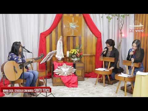 Minha Casa, Cenáculo com Maria: Santo Terço l Sábado l 30/05