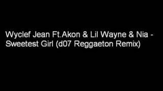 Wyclef Jean ft. Akon - Sweetest Girl (d07 Reggaeton Remix) (2008)
