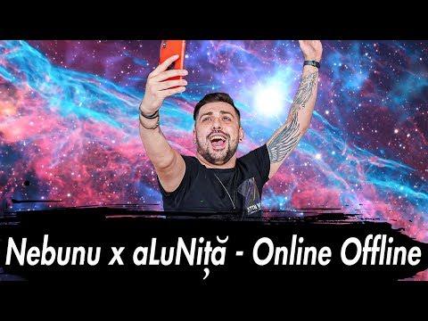 Nebunu x aLuNita - Online Offline (Piesa lu' imoGen)