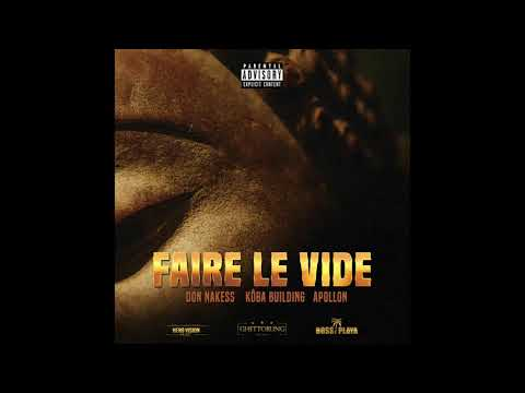 Kôba Building - Faire Le Vide ( Audio ) feat Don Nakess & Apollon