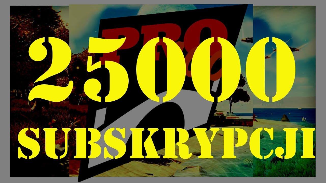 PONAD 25000 SUBSKRYPCJI !!!