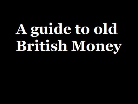 A guide to old British Money! Pounds, shillings and pence!