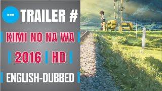 Your Name | Kimi No Na Wa | 2016 | Trailer | English-Dubbed | HD | Makoto Shinkai New Movie |