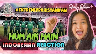 HUM AIK HAIN Indonesian Reaction   she is #ExtremelyPakistani !! #iccworldcup2019 #humaikhain