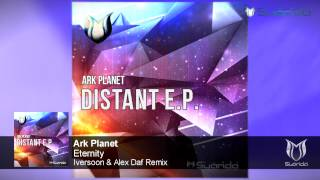 Ark Planet - Eternity (Iversoon & Alex Daf Remix)