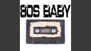 80s Baby (Originally by Debbie Gibson, Naughty By Nature, New Kids On The Block, Salt N Pepa...