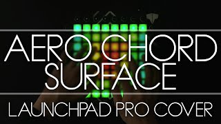Aero Chord - Surface // Launchpad Cover