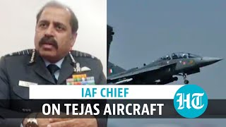 'LCA Tejas well ahead of Pakistan-China's JF-17 aircraft': IAF chief Bhadauria