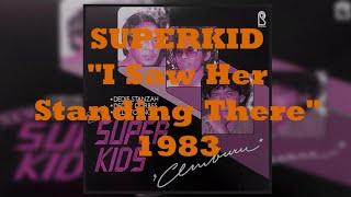 SUPERKID Deddy Stanzah - I Saw Her Standing There (1983) [Lyrics/HQ]