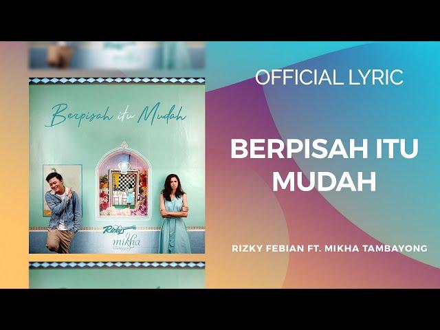 BERPISAH ITU MUDAH - RIZKY FEBIAN & MIKHA TAMBAYONG (Official ***** Video + Lyrics)