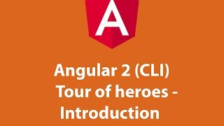 angular 2 cli tour of heroes introduction