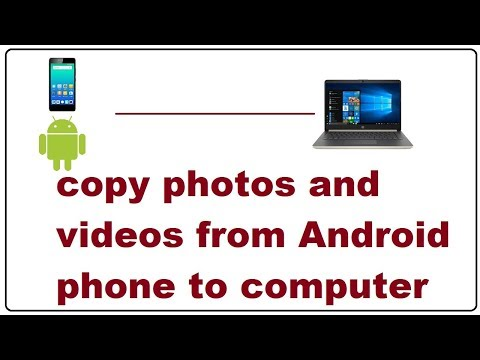 How To Copy Photos And Videos From Android Phone To Computer