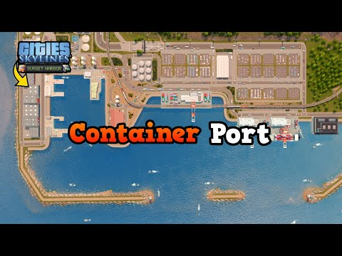 Building a Container Port in Cities: Skylines | No Mods | Sunset Harbor DLC | Ep. 28