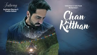 Official Video: Chan Kitthan Song | Ayushmann | Pranitha | Bhushan Kumar | Rochak | Kumaar thumbnail
