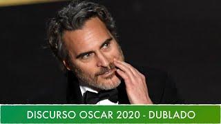 JOAQUIN PHOENIX DISCURSO OSCAR 2020 - DUBLADO EM PORTUGUÊS