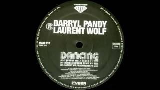 Darryl Pandy VS Laurent Wolf - Dancing (Laurent Wolf Remix) (2004)