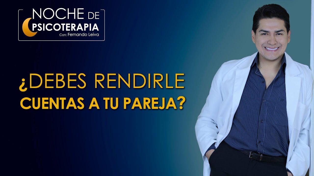 Download ¿DEBES RENDIRLE CUENTAS A TU PAREJA?   Psicólogo Fernando Leiva (Programa de contenido psicológico)