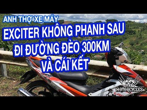 Chạy Exciter 135 Hư Phanh Sau Đi Đường Đèo 300KM Cái Kết Đắng