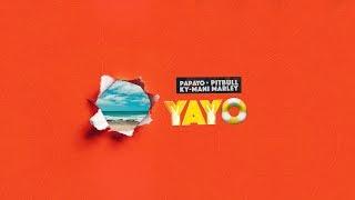 Gambar cover Papayo, Pitbull, Ky-Mani Marley - YAYO [Official Lyric Video]