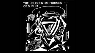 Sun Ra - Heliocentric Worlds Volumes 1, 2 & 3 full albums 1965