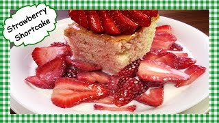 Old Fashioned Strawberry Shortcake Recipe  Homemade  Start to Finish!