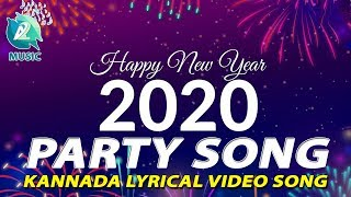 HAPPY NEW YEAR 2020 New Year Party Song Full HD Kannada Lyrical Party Song A2 Music