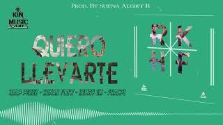 Ralp Perez, Fracpi , Henry Gm , Konan Flow - Quiero Llevarte