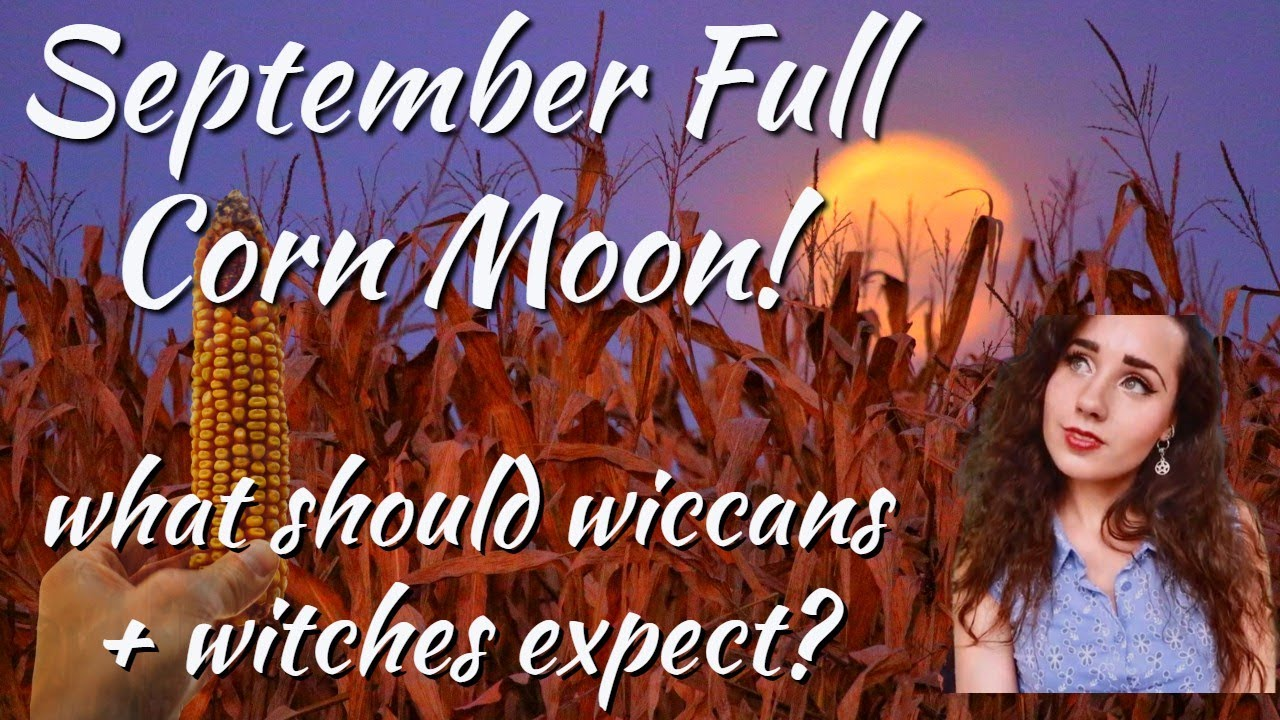 The Best Times To See September's Corn Moon Tonight