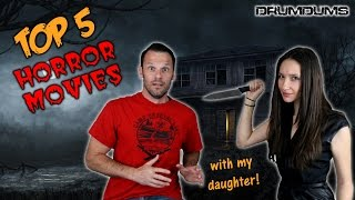 Drumdums TOP 5 HORROR MOVIES...w/ My Daughter!