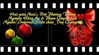 Hai mua Noel-Dai Phuong Trang - Nguyen Hong An - Pham Quynh Anh