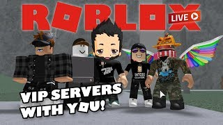 VIP SERVERS AND MORE! ROBLOX Live Stream - Playing with Subs and viewers
