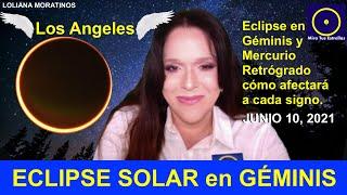 """ECLIPSE SOLAR Anular en GÉMINIS Mercurio Retro """"LOS ÁNGELES """" y cómo afectará a cada signo"""